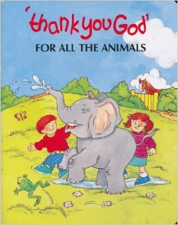 Thank You God for All the Animals: Flying Frog Publishing