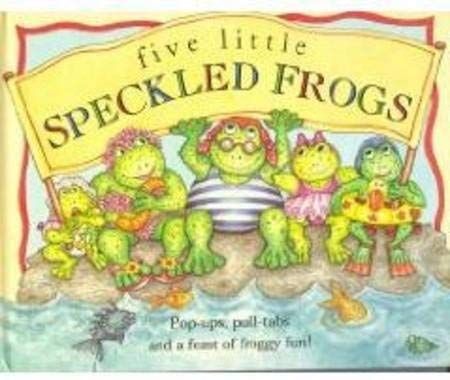 9781577552093: Five Little Speckled Frogs: Pop-Ups, Pull-Tabs and a Feast of Fun!
