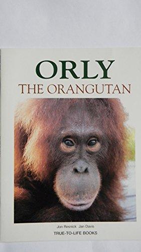 9781577553380: Orly the Orangutan (True-to-Life Books)
