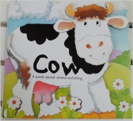 9781577556763: Cow-a Book About Animal Matching