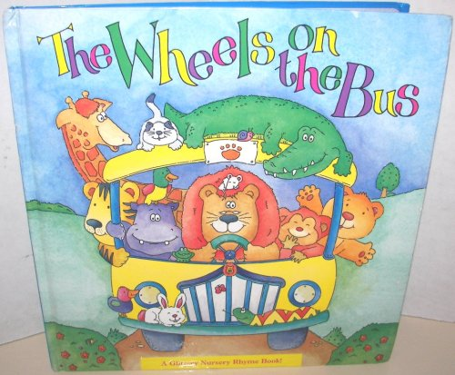 9781577557043: The Wheels on the Bus (A Glittery Nursery Rhyme Book!)
