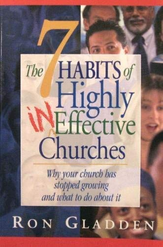The 7 Habits of HIghly Ineffective Churches: Ron Gladden