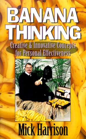 9781577570004: Banana Thinking: Creative & Innovative Concepts for Personal Effectiveness