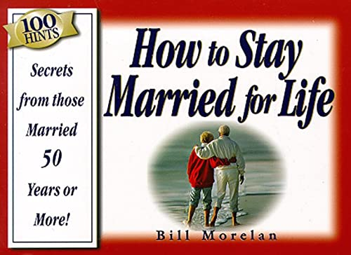 9781577570035: 100 Hints : How to Stay Married for Life : Insights from Those Married 50 Years or More!
