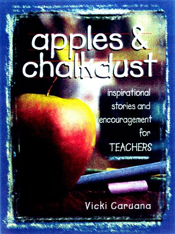 9781577570288: Apples and Chalkdust: A Little Book of Inspirational Stories & Encouragement for Teachers