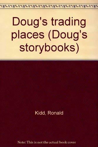 Doug's trading places (Doug's storybooks): Ronald Kidd