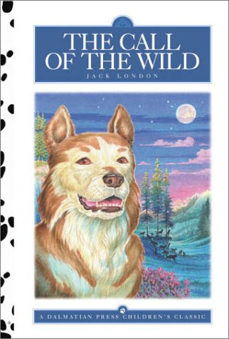 The Call of the Wild (Dalmatian Press Adapted Classic): Knight, Kathryn R.