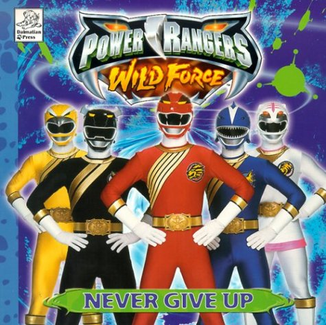 9781577598138: Never Give Up (Power Rangers Wild Force)