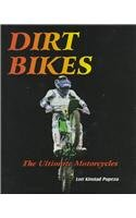 9781577650010: Dirt Bikes (Ultimate Motorcycle Series)