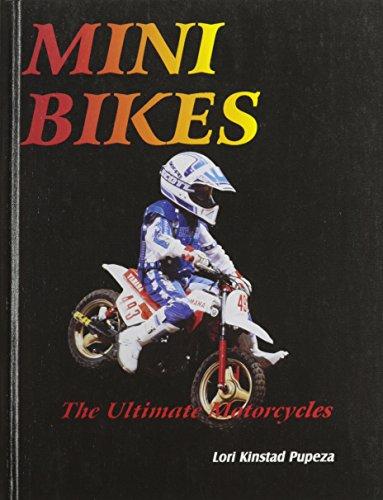 The Ultimate Motorcycle: Minibikes The Ultimate Motorcycles: Lori K. Pupeza