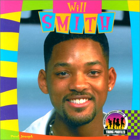 Will Smith (Young Profiles (Hardcover)) (9781577653202) by Paul Joseph