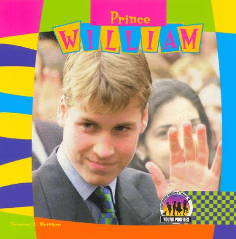 Prince William (Young Profiles) (9781577653363) by Tamara L. Britton; Paul Joseph