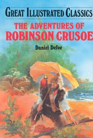 Adventures of Robinson Crusoe (Great Illustrated Classics): Defoe, Daniel, Vogel,