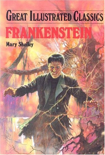 Frankenstein (Great Illustrated Classics: Mary Shelley