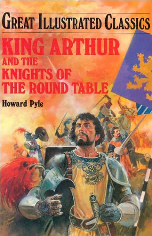 9781577656913: King Arthur and the Knights of the Round Table (Great Illustrated Classics)