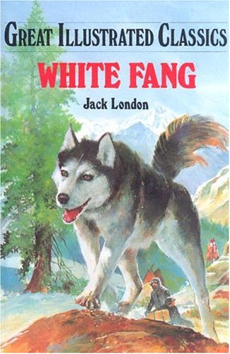 9781577658108: White Fang (Great Illustrated Classics)