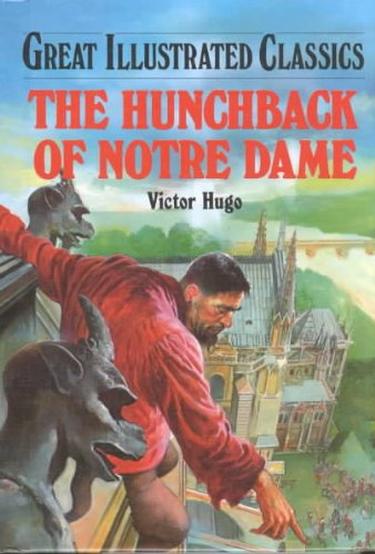 The Hunchback of Notre Dame (Great Illustrated Classics) Hugo, Victor; Vogel, Malvina G. and Pablo ...