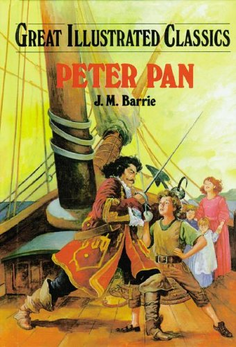 Peter Pan (Great Illustrated Classics): J. M. Barrie,