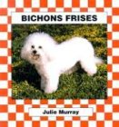 9781577659211: Bichons Frises (Checkerboard Animal Library: Dogs)