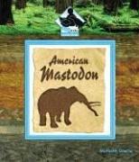 9781577659730: American Mastodon (Prehistoric Animals Set II)