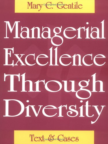 Managerial Excellence Through Diversity: Gentile, Mary C.