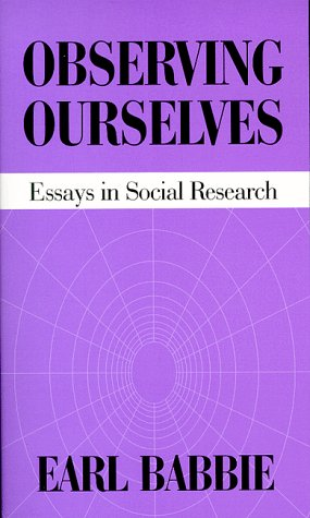 Observing Ourselves: Essays in Social Research (1577660196) by Babbie, Earl R.