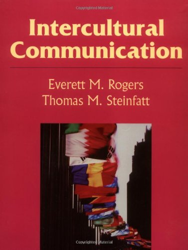 Intercultural Communication (1577660323) by Everett M. Rogers; Thomas M. Steinfatt