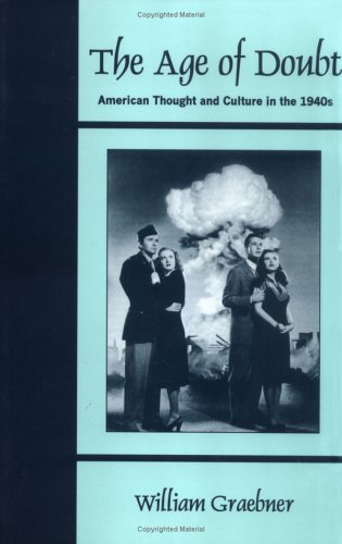 9781577660361: The Age of Doubt: American Thought and Culture in the 1940s