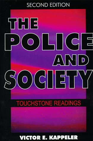 The Police & Society : Touchtone Readings, Second Edition: Victor E. Kappeler