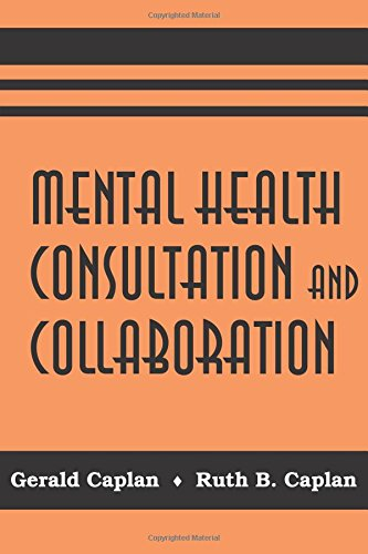 Mental Health Consultation and Collaboration: Gerald Caplan; Ruth