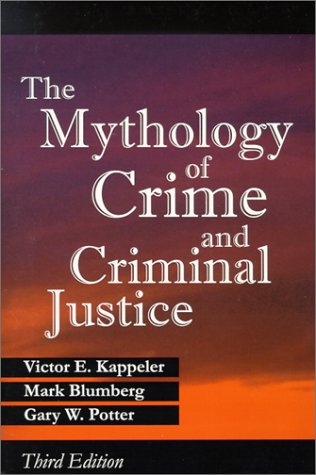 9781577660781: The Mythology of Crime and Criminal Justice