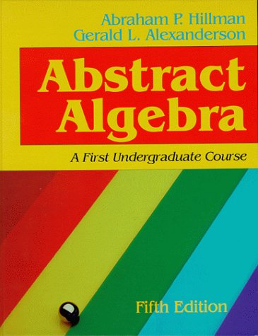 9781577660828: Abstract Algebra: A First Undergraduate Course