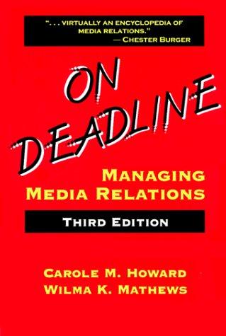 9781577660866: On Deadline: Managing Media Relations, Third Edition