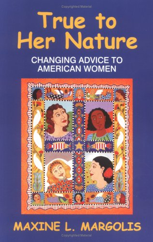 9781577661276: True to Her Nature : Changing Advice to American Women