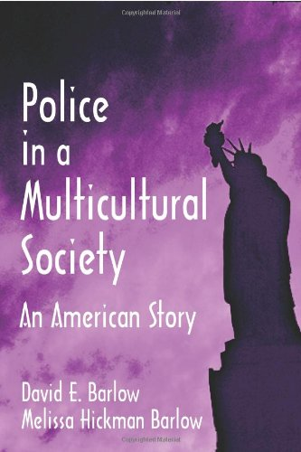 Police in a Multicultural Society: An American: Barlow, David E.;
