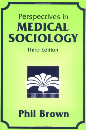 Perspectives in Medical Sociology: Phil Brown