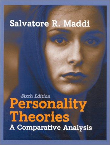 Personality Theories : A Comparative Analysis: Salvatore R. Maddi