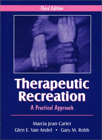 9781577662198: Therapeutic Recreation: A Practical Approach