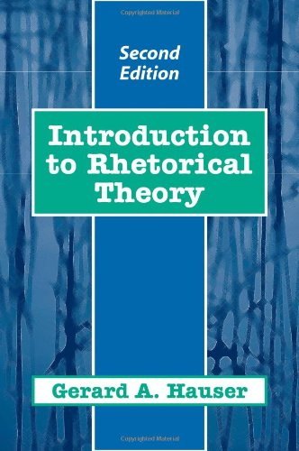 Introduction to Rhetorical Theory (2nd Edition): Gerald A. Hauser