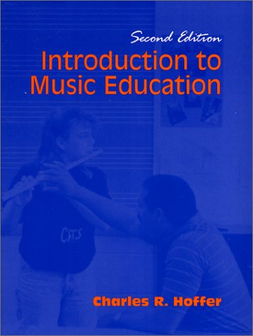 Introduction to Music Education: Charles R. Hoffer