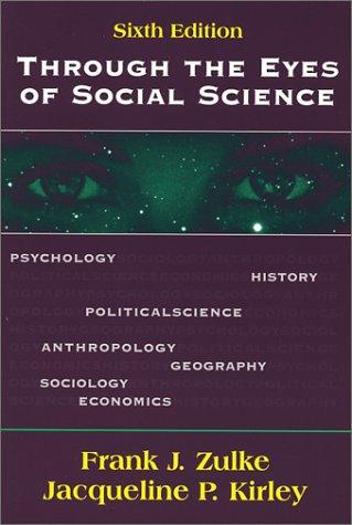 Through the Eyes of Social Science: Frank J. Zulke; Editor-Jacqueline P. Kirley