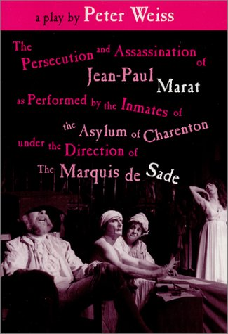 9781577662310: The Persecution and Assassination of Jean-Paul Marat As Performed by the Inmates of the Asylum of Charenton Under the Direction of The Marquis de Sade (or Marat Sade)