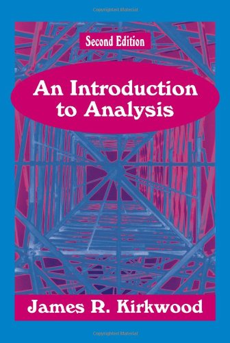 An Introduction to Analysis, Second Edition: Kirkwood, James R.