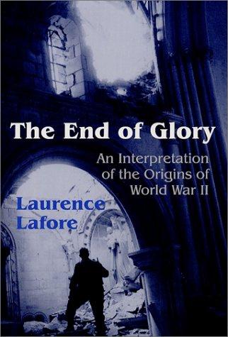 9781577662341: The End of Glory: An Interpretation of the Origins of World War II