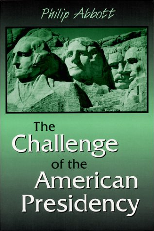 9781577662860: The Challenge of the American Presidency