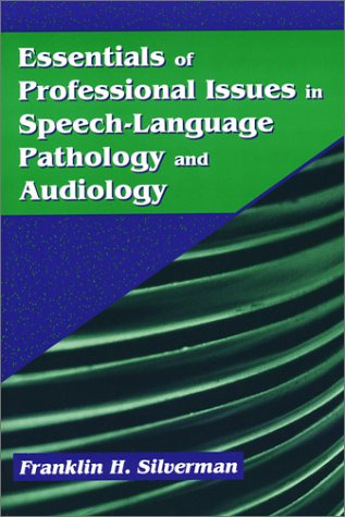 9781577662914: Essentials of Professional Issues in Speech-Language Pathology and Audiology