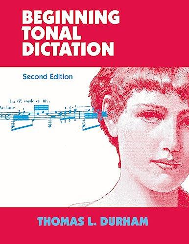 Beginning Tonal Dictation: Durham, Thomas L.