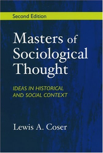 Masters of Sociological Thought: Ideas in Historical: Lewis A. Coser