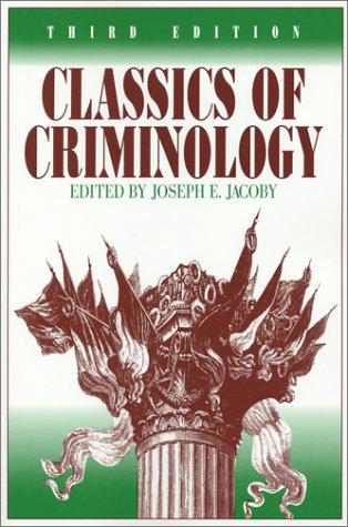 Classics of Criminology, 3rd Edition: Joseph E. Jacoby