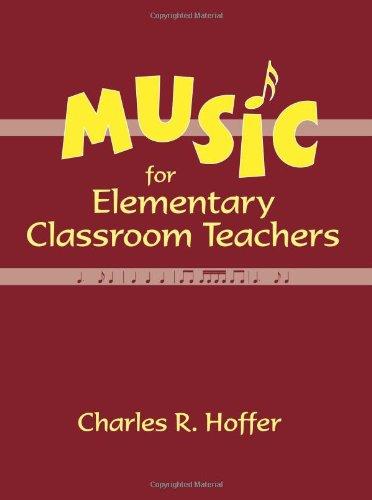 Music for Elementary Classroom Teachers: Charles R. Hoffer